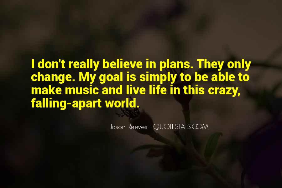 Live A Crazy Life Quotes #469532