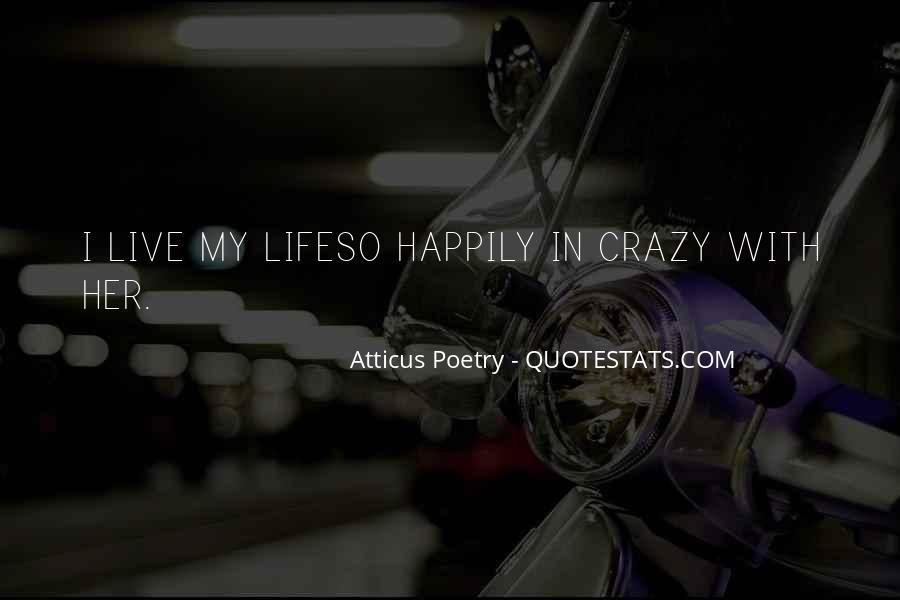 Live A Crazy Life Quotes #678271