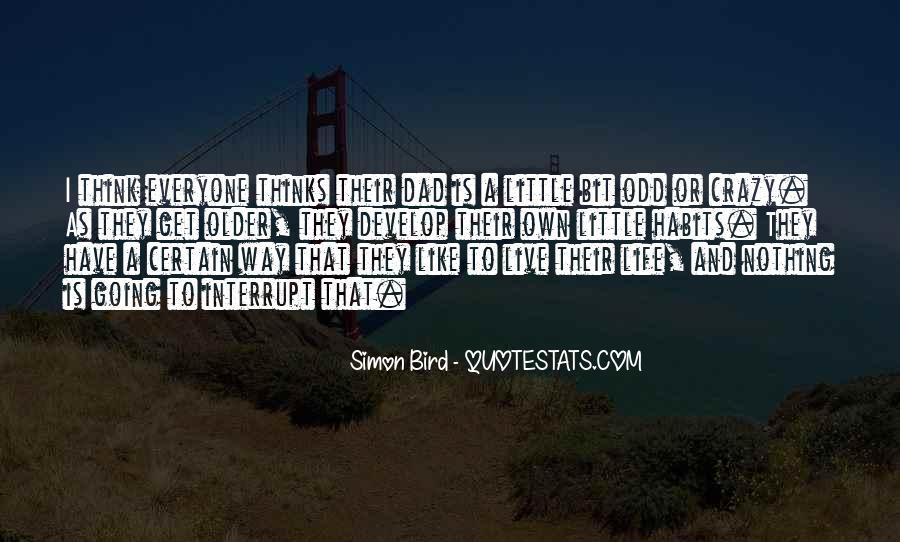Live A Crazy Life Quotes #819975