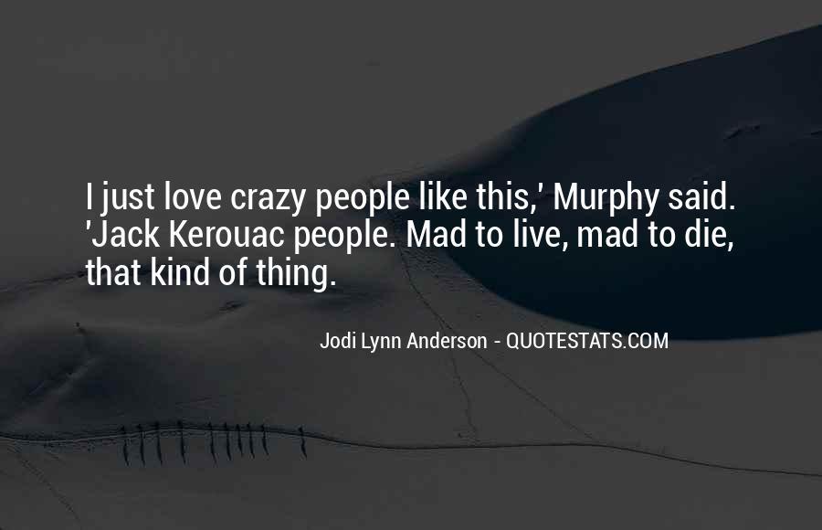 Live A Crazy Life Quotes #901047