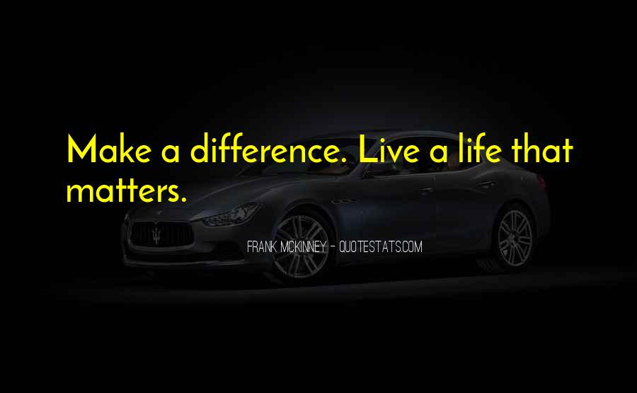 Live A Life That Matters Quotes #1863348