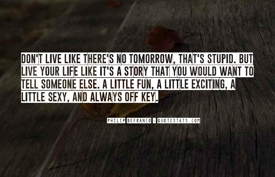 Live A Little Quotes #306096