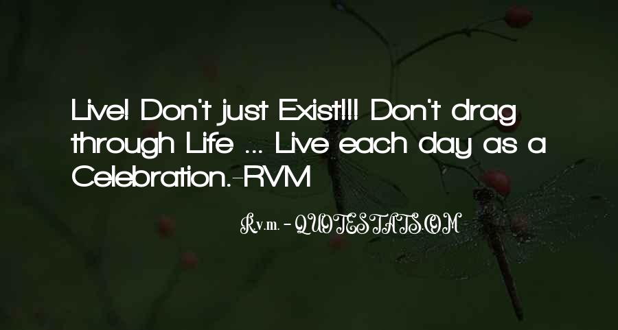 Live Don't Exist Quotes #1161369