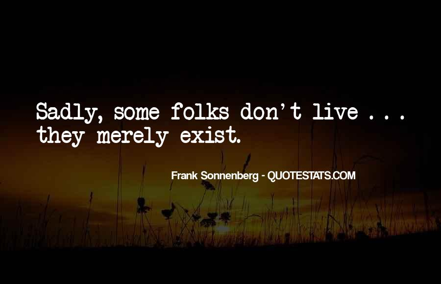 Live Don't Exist Quotes #766165