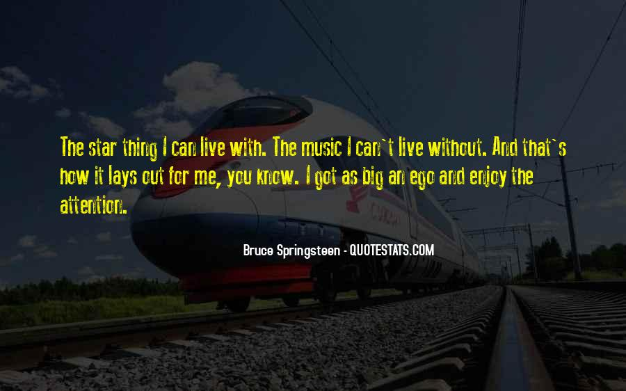 Live For Music Quotes #1369428