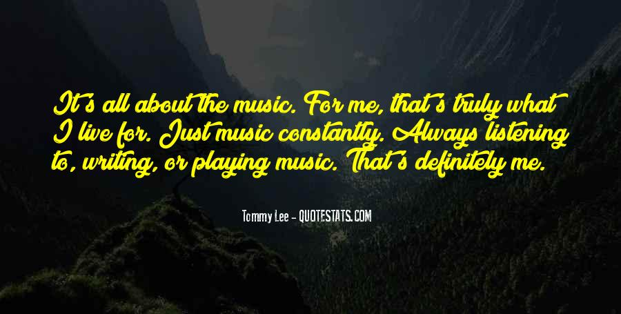 Live For Music Quotes #1559980