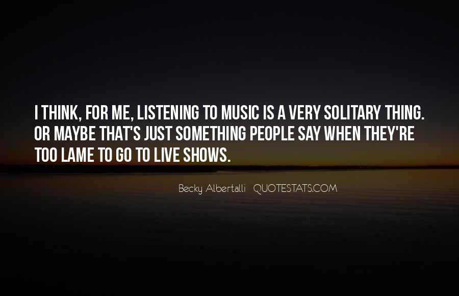 Live For Music Quotes #1632849