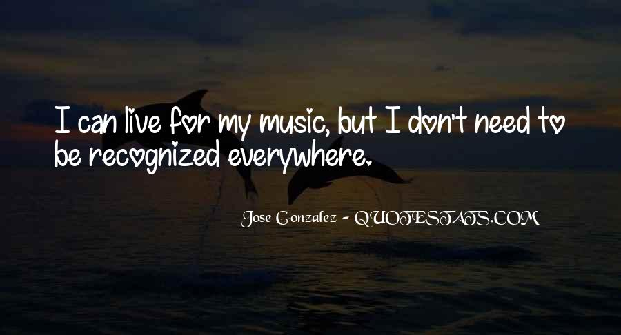 Live For Music Quotes #1769819