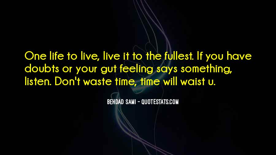 Live Life To Fullest Quotes #1009957