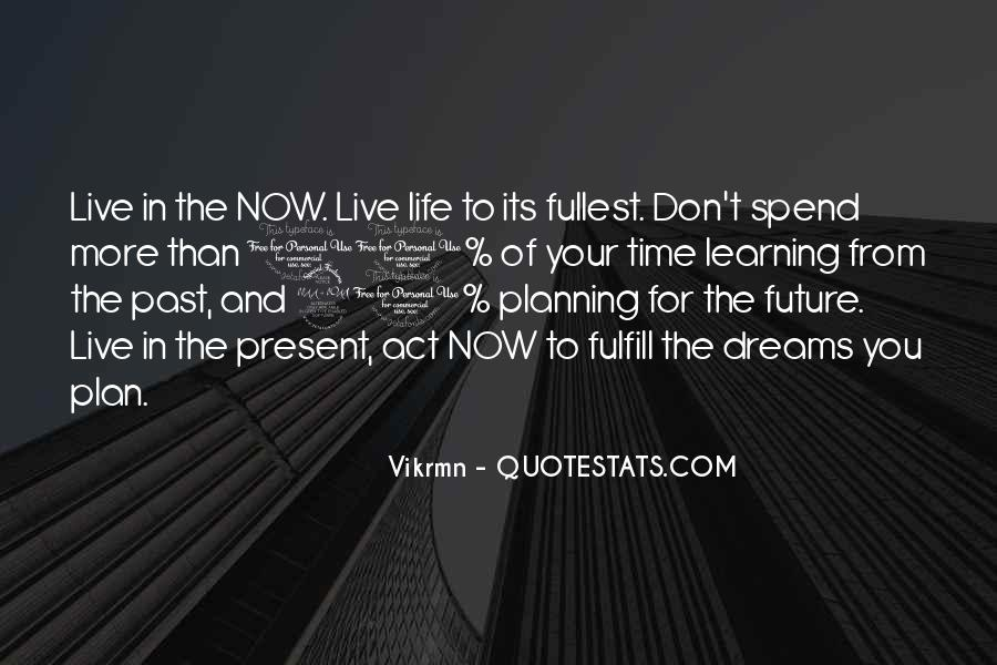 Live Life To Fullest Quotes #245784