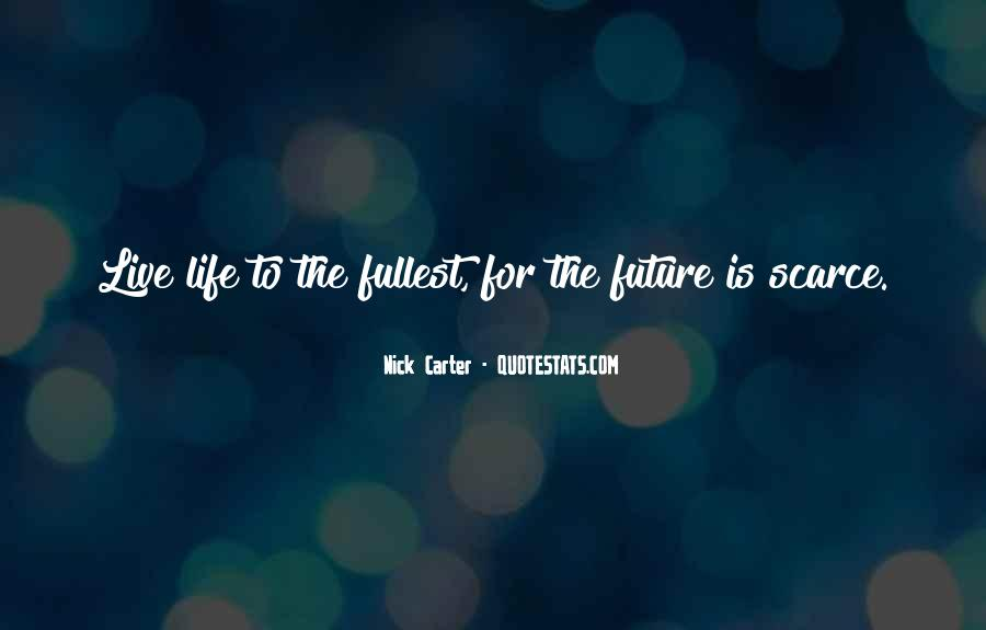 Live Life To Fullest Quotes #381532