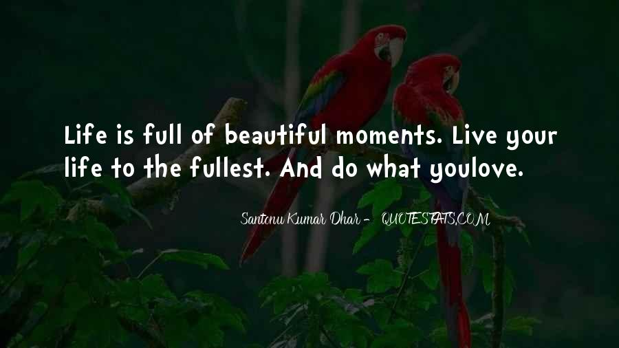 Live Life To Fullest Quotes #384600