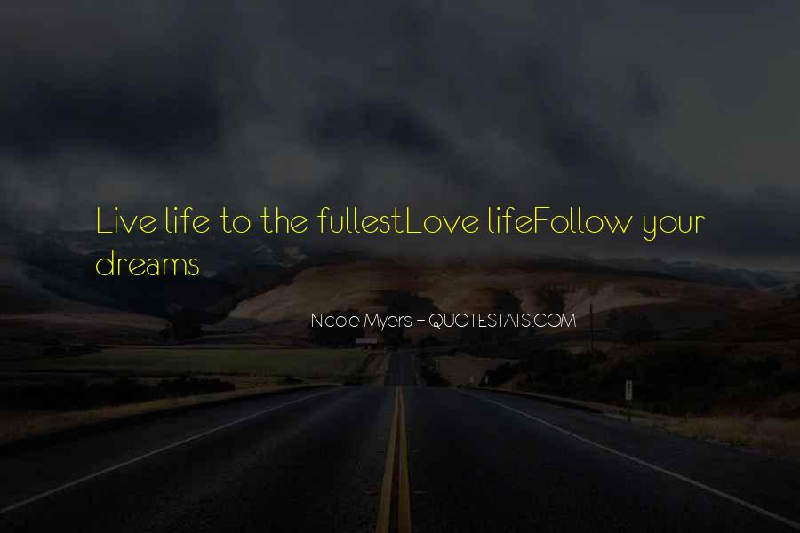 Live Life To Fullest Quotes #398139