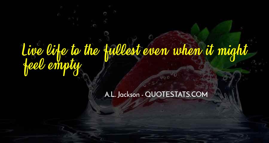 Live Life To Fullest Quotes #521771