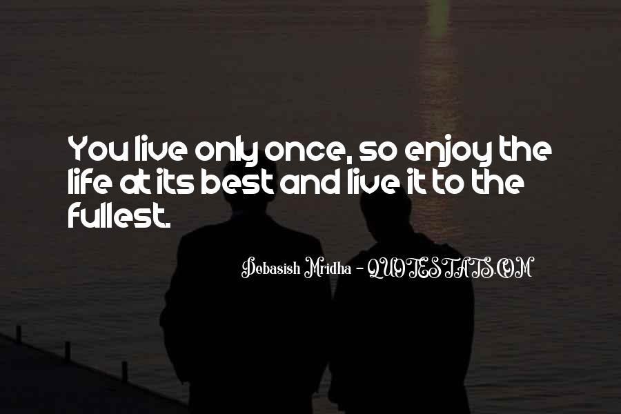 Live Life To Fullest Quotes #57866
