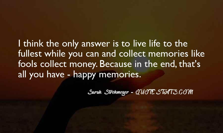Live Life To Fullest Quotes #598156