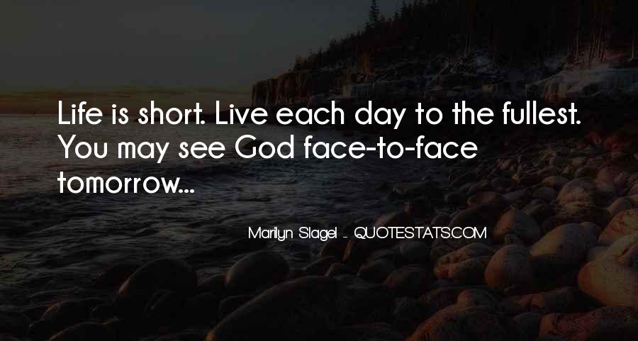 Live Life To Fullest Quotes #737282