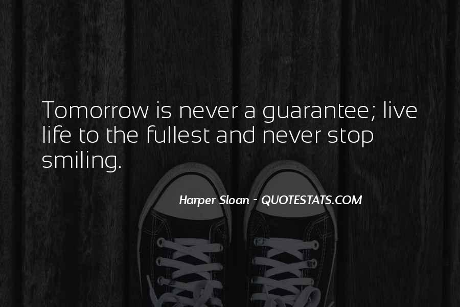 Live Life To Fullest Quotes #784420