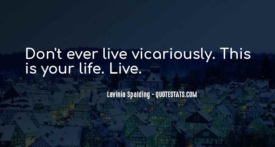 Live Life To Fullest Quotes #812414
