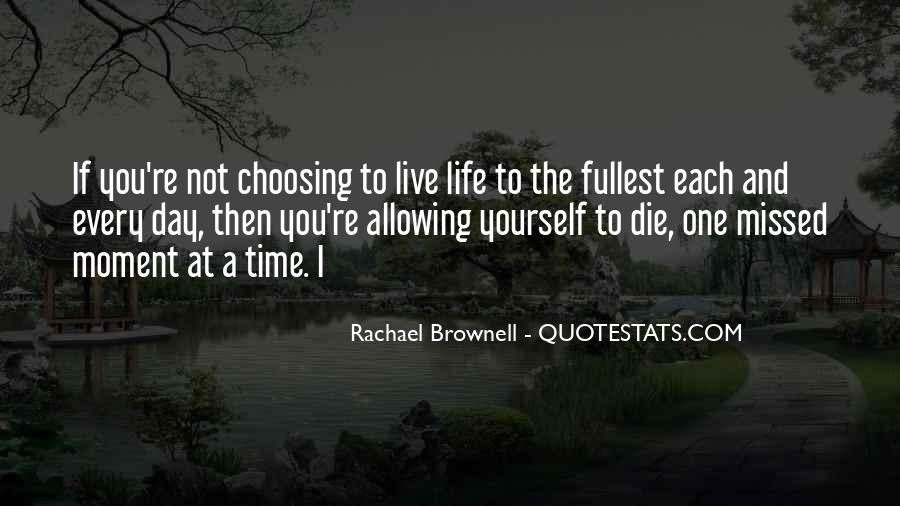 Live Life To Fullest Quotes #820082