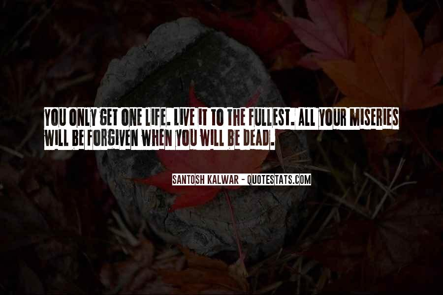 Live Life To Fullest Quotes #890552