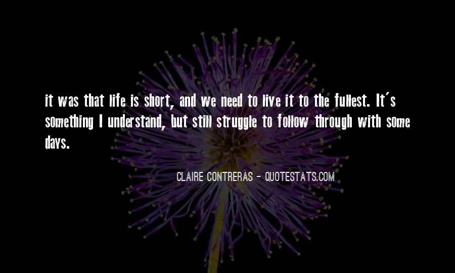 Live Life To Fullest Quotes #921156