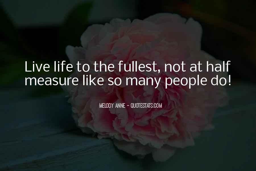 Live Life To Fullest Quotes #948954