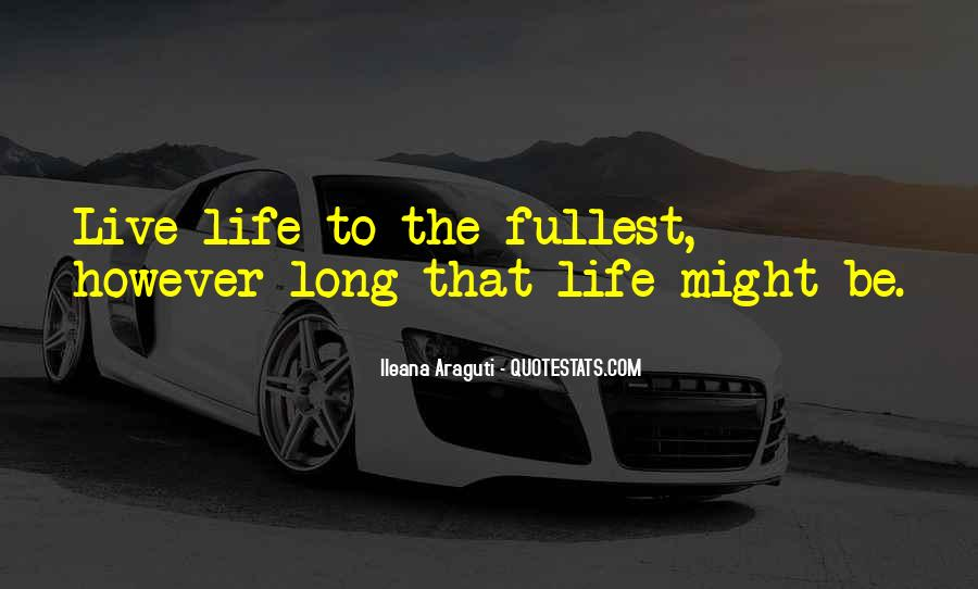 Live Life To Fullest Quotes #962159
