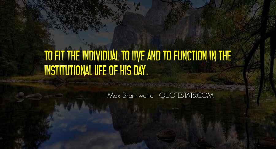 Live Life To Max Quotes #1276453