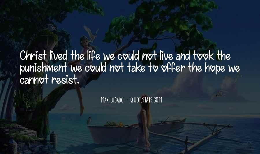 Live Life To Max Quotes #1301430