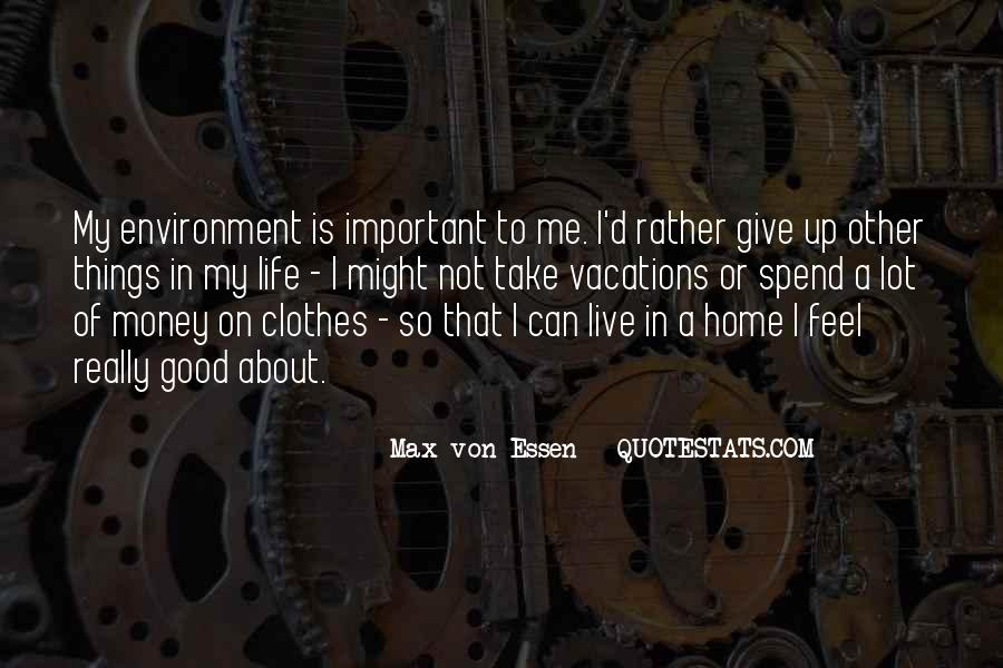 Live Life To Max Quotes #474932