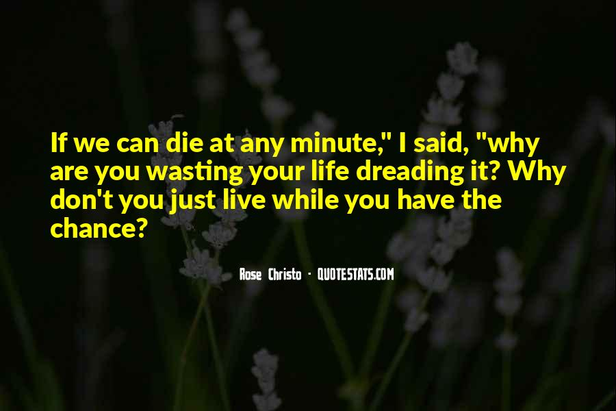 Live Life While You Can Quotes #1781999