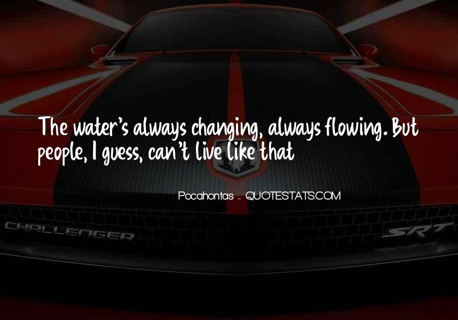 Live Like Water Quotes #1534189