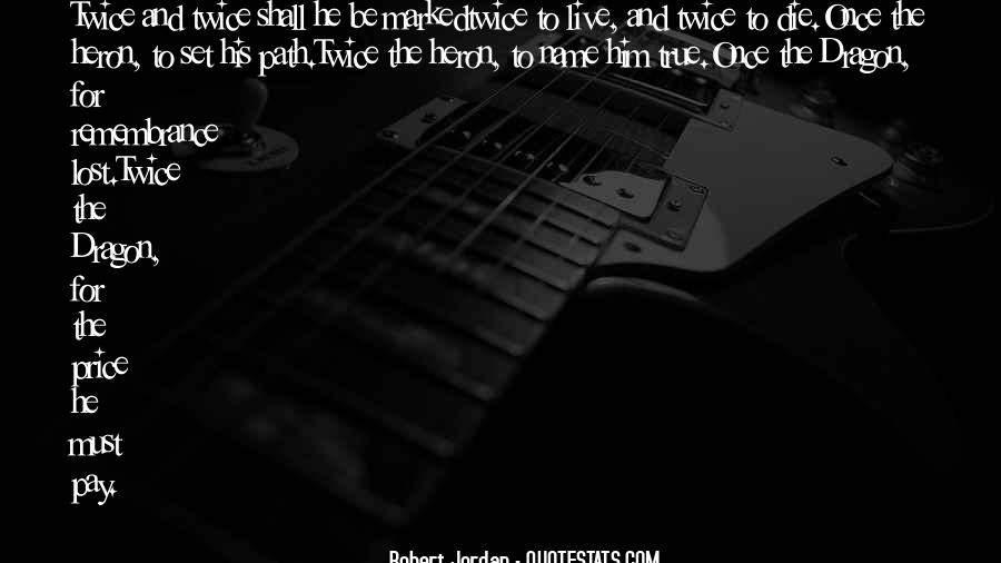 Live Once Die Twice Quotes #349819