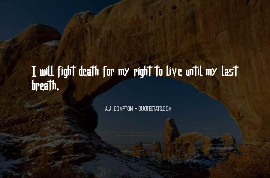 Live To Fight Quotes #243386