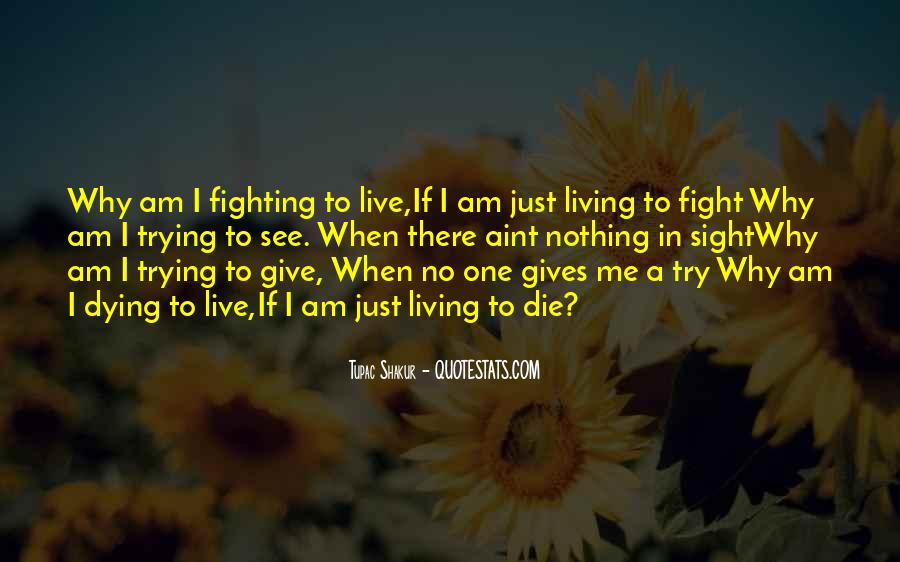 Live To Fight Quotes #493999