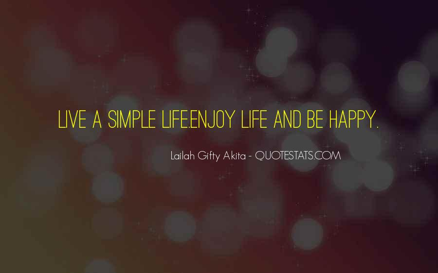 Live Your Life Happy Quotes #1271021