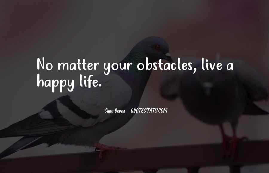 Live Your Life Happy Quotes #1274254