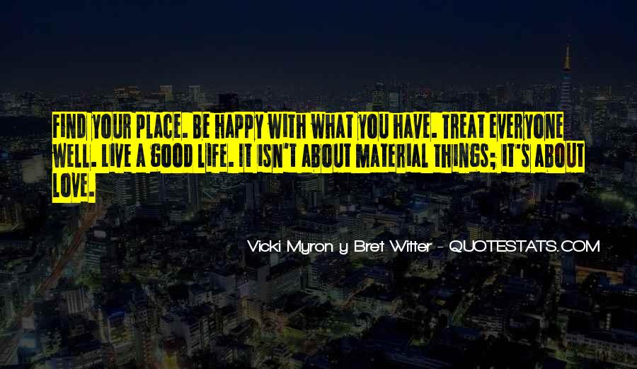 Live Your Life Happy Quotes #1332913