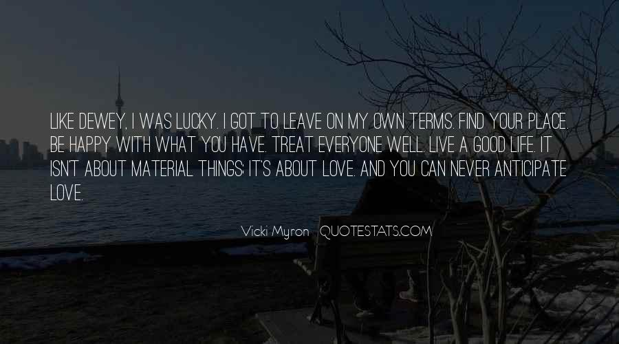Live Your Life Happy Quotes #1619012