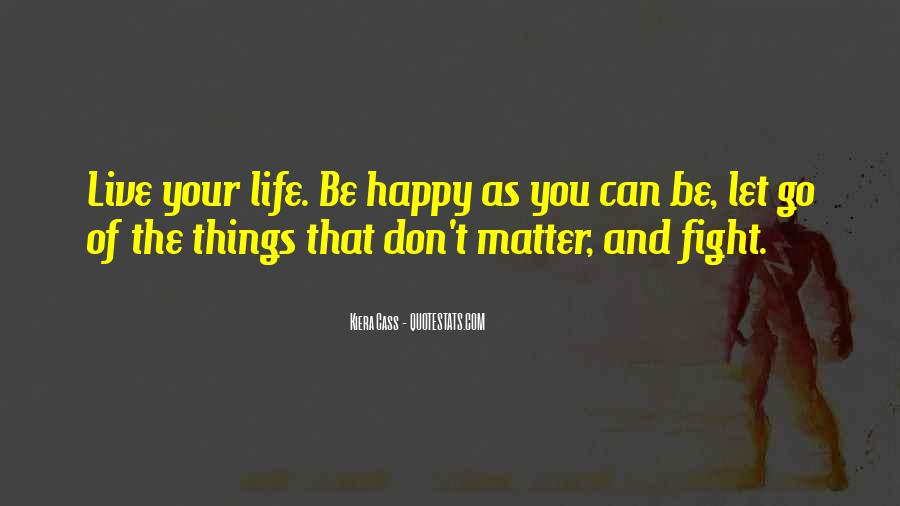 Live Your Life Happy Quotes #175707