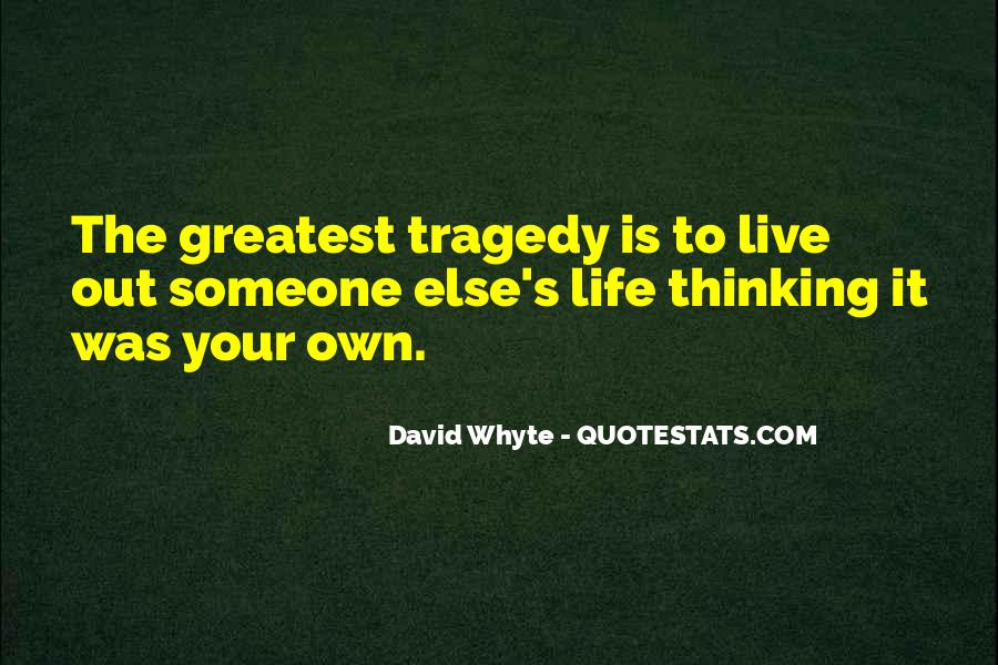 Live Your Own Life Quotes #103673