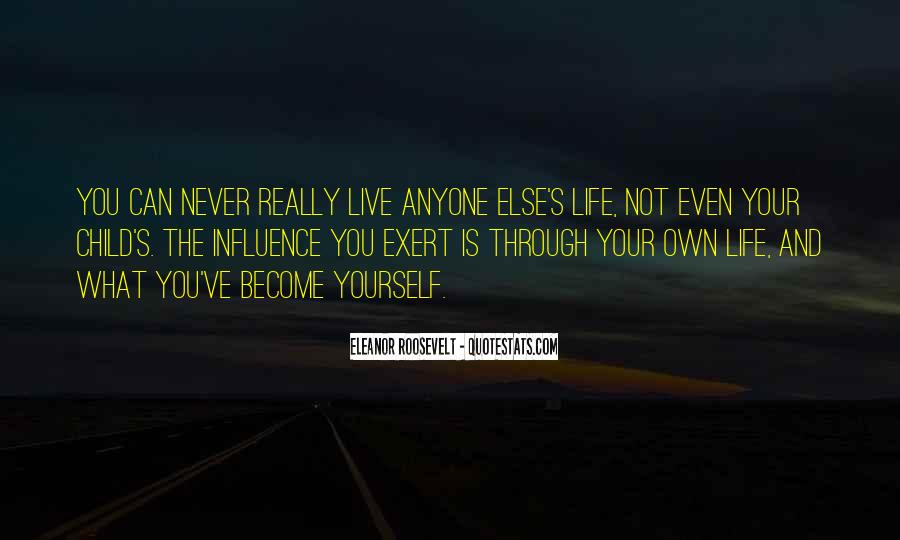 Live Your Own Life Quotes #222219