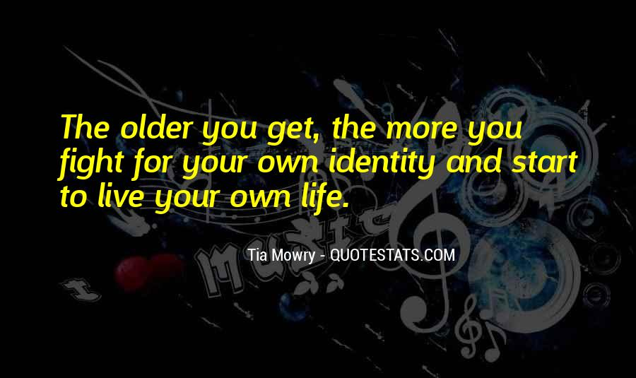 Live Your Own Life Quotes #241707