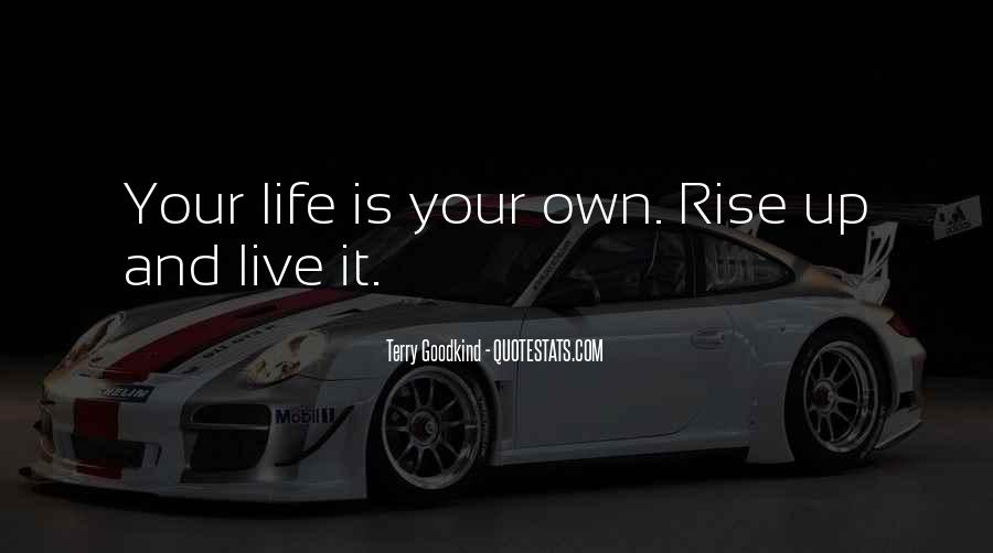 Live Your Own Life Quotes #257586