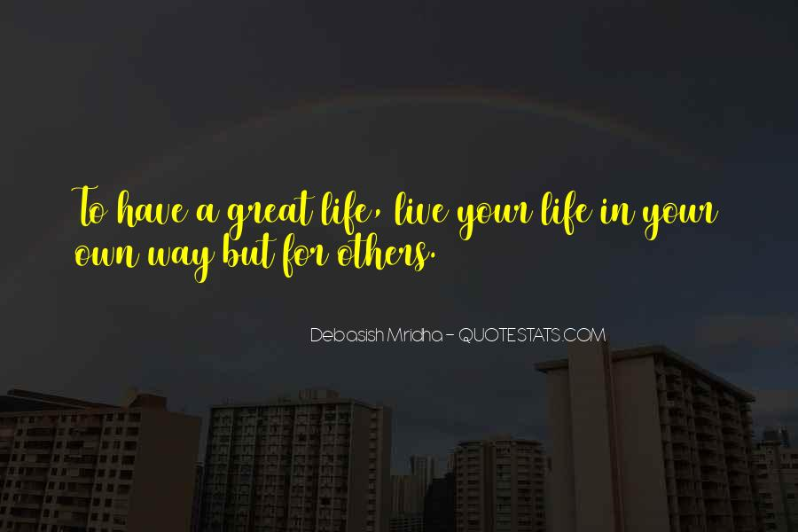 Live Your Own Life Quotes #566169