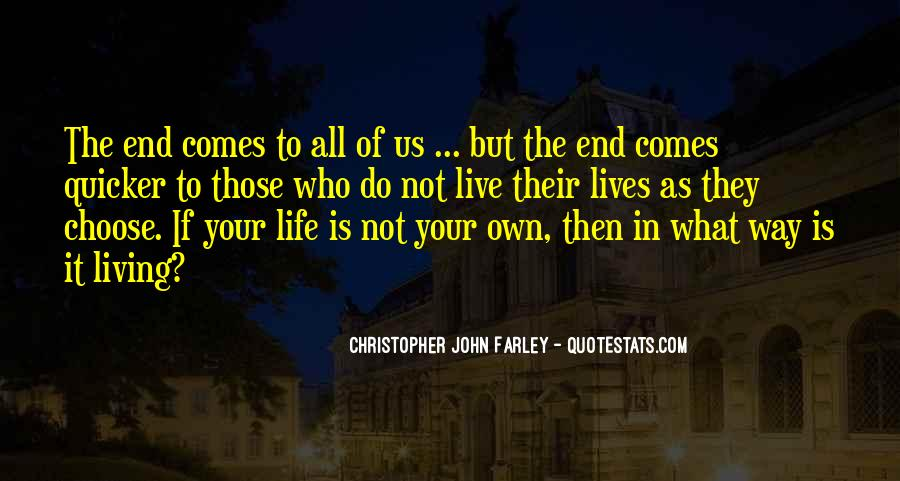 Live Your Own Life Quotes #73805