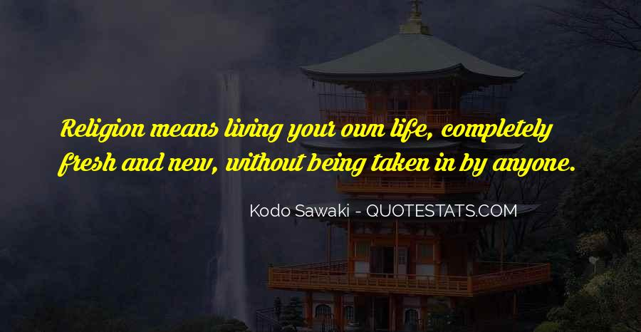 Live Your Own Life Quotes #890265