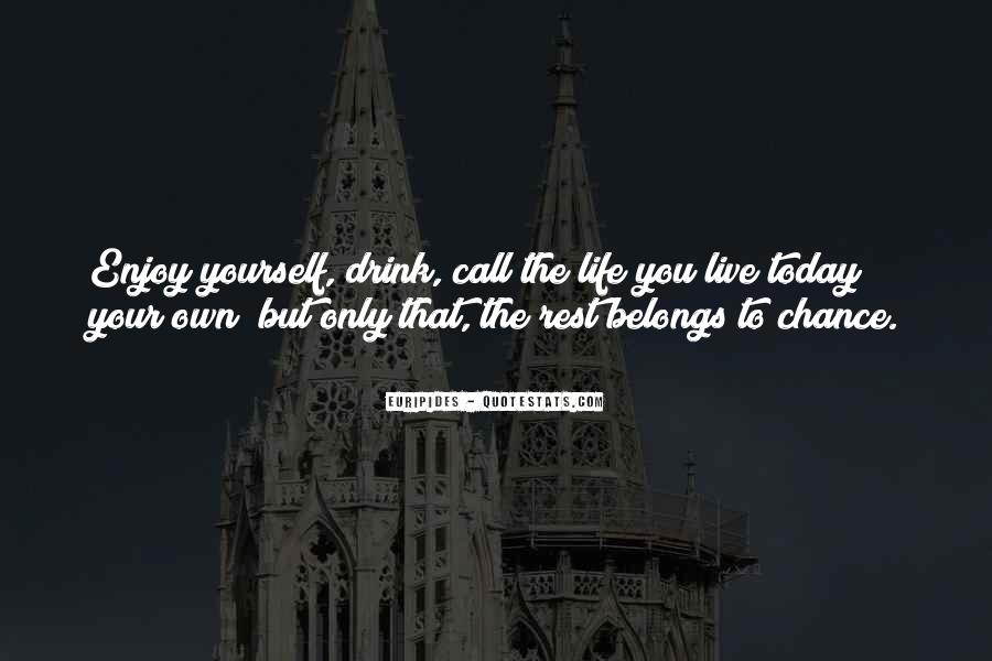 Live Your Own Life Quotes #921728