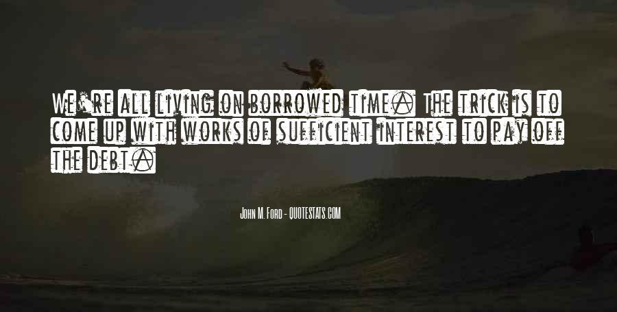 Living Borrowed Time Quotes #125573